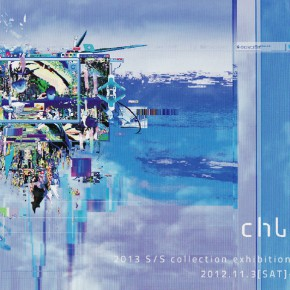 Chloma 2013 S/S collection exhibition〔汗と画像〕
