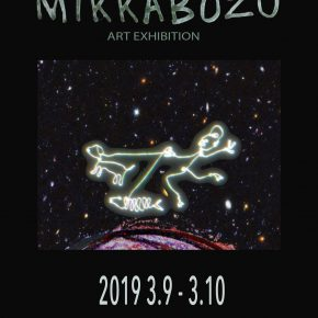 MIKKABOZU ART EXHIBITION
